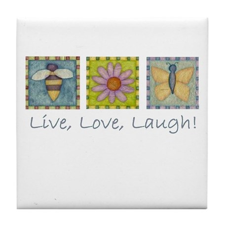 NATURE LIVE,LOVE,LAUGH Tile Coaster