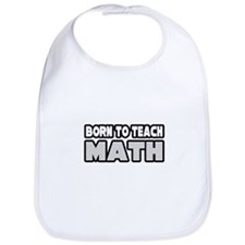 """Born to Teach Math"" Bib"