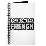 """Born to Teach French"" Journal"