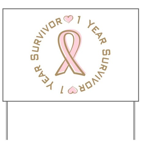 1 Year Breast Cancer Survivor Yard Sign