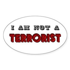 I am not a terrorist Oval Decal