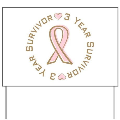 3 Year Breast Cancer Survivor Yard Sign