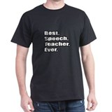 """Best. Speech. Teacher.Ever."" T-Shirt"