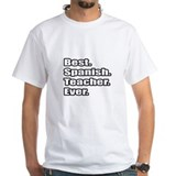 """Best.Spanish.Teacher.Ever."" Shirt"