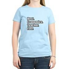 """Best. Economics. Teacher."" T-Shirt"