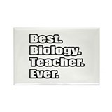 """Best. Biology. Teacher."" Rectangle Magnet"