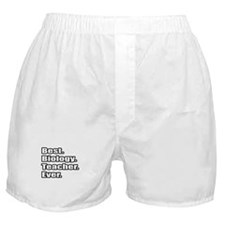 """Best. Biology. Teacher."" Boxer Shorts"