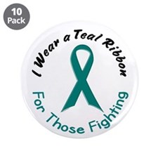 "Teal Ribbon For Those Fighting 4 3.5"" Button (10 p"