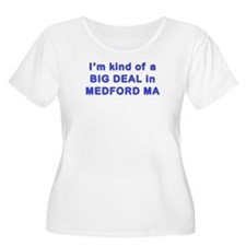 Big Deal in Medford Tufts MA T-Shirt