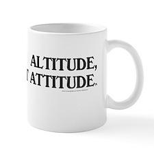 Altitude Not Attitude Mug