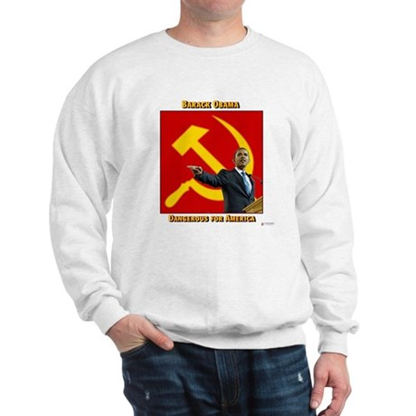 Dangerous Obama Sweatshirt