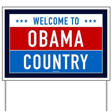 Welcome to Obama Country Yard Sign