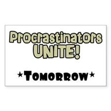 "'Procrastinators Unite"" Rectangle Decal"