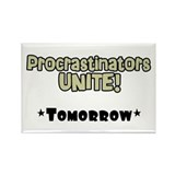 &amp;quot;Procrastinators Unite&amp;quot; Magnet