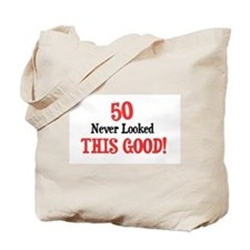 50 never looked so good Tote Bag