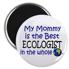 "Best Ecologist In The World (Mommy) 2.25"" Magnet ("