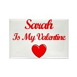 Sarah Is My Valentine Rectangle Magnet