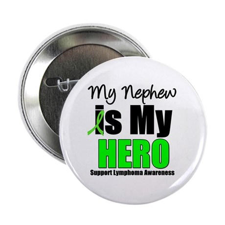 "Lymphoma Hero (Nephew) 2.25"" Button"