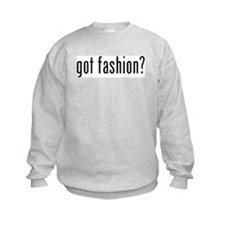 got fashion? Sweatshirt