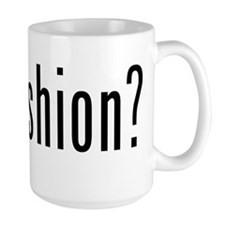 got fashion? Mug