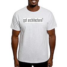 got architecture? T-Shirt