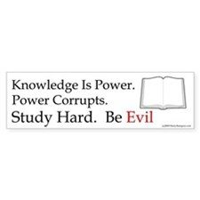 Study Hard. Be Evil. Bumper sticker.