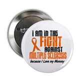 "In The Fight Against MS 1 (Mommy) 2.25"" Button"