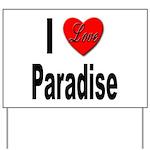 I Love Paradise Yard Sign