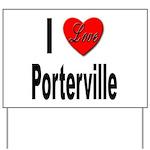 I Love Porterville Yard Sign