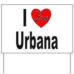 I Love Urbana Yard Sign