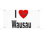 I Love Wausau Banner