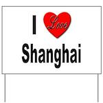 I Love Shanghai China Yard Sign