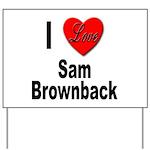 I Love Sam Brownback Yard Sign