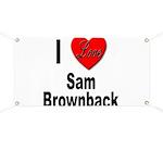 I Love Sam Brownback Banner