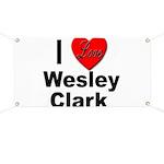 I Love Wesley Clark Banner