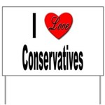 I Love Conservatives Yard Sign