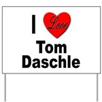 I Love Tom Daschle Yard Sign
