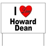 I Love Howard Dean Yard Sign