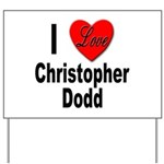 I Love Christopher Dodd Yard Sign