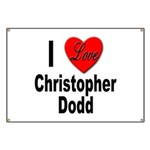 I Love Christopher Dodd Banner
