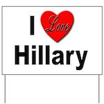 I Love Hillary Yard Sign