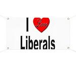 I Love Liberals Banner