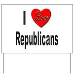 I Love Republicans Yard Sign