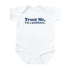 Trust Me, I'm a politician Infant Bodysuit