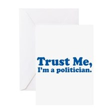 Trust Me, I'm a politician Greeting Card