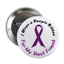"Purple Ribbon For My Best Friend 4 2.25"" Button"