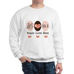 Peace Love Run 13.1 Sweatshirt