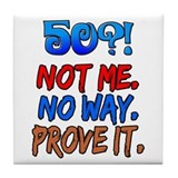 50?! Not Me Tile Coaster