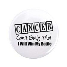 "Cancer Can't Bully Me 3.5"" Button"