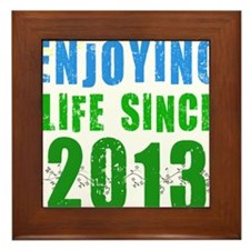 Enjoying Life Since 2013 Framed Tile